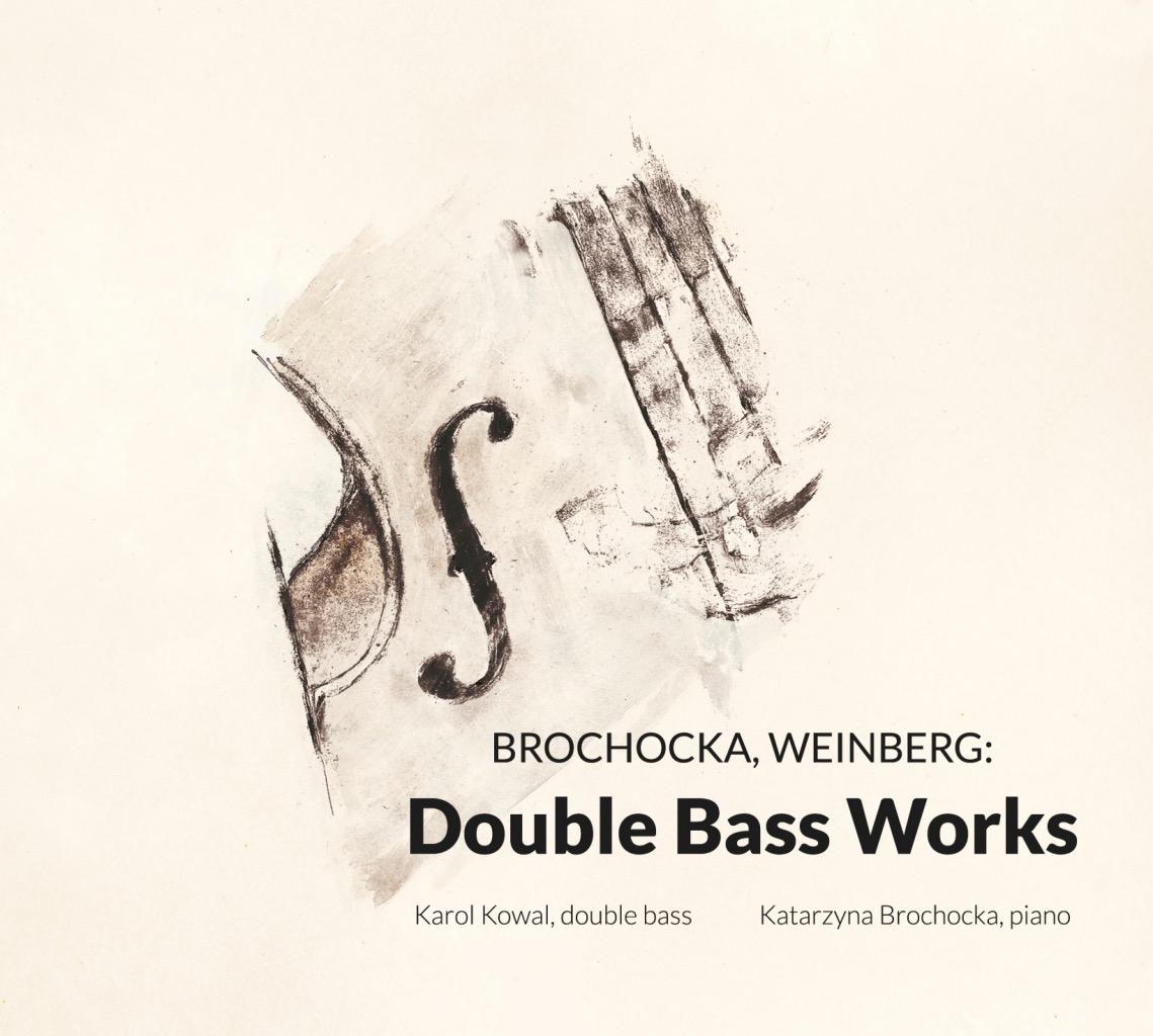 Brochocka, Weinberg: Double Bass Works