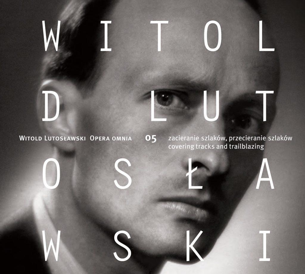 okładka płyty Witold Lutosławski - Opera omnia 05