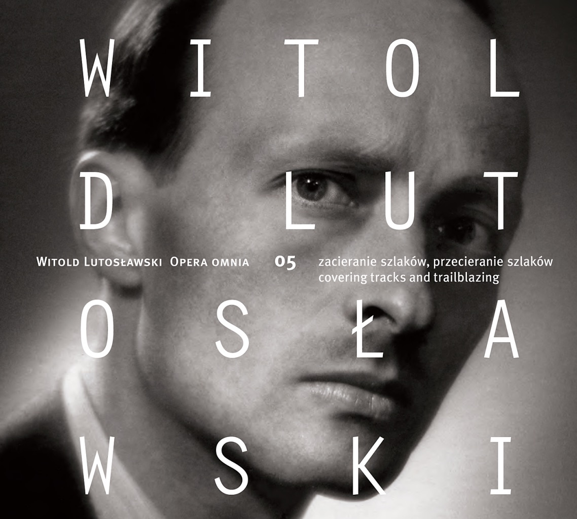 Witold Lutosławski – Opera omnia 05
