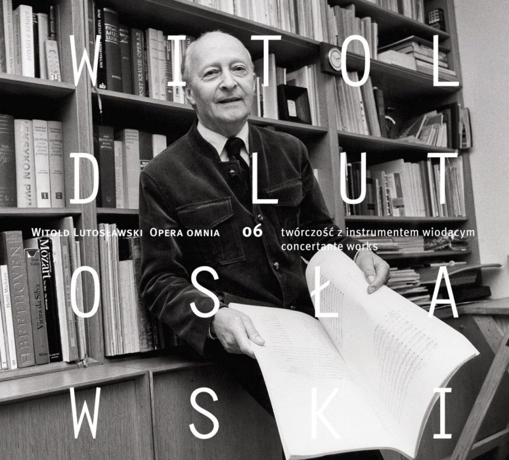 okładka płyty Witold Lutosławski - Opera omnia 06