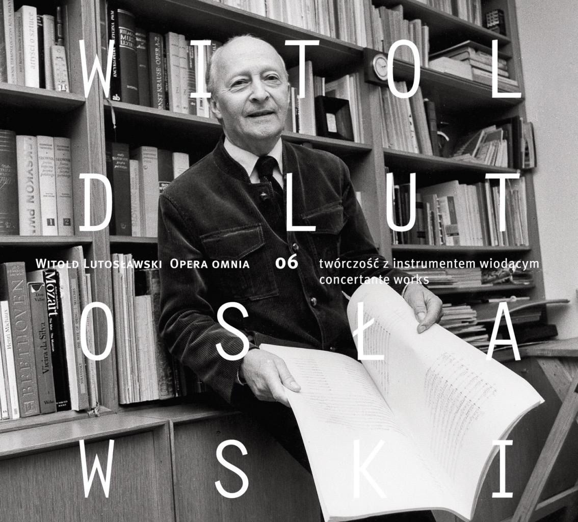 Witold Lutosławski – Opera omnia 06
