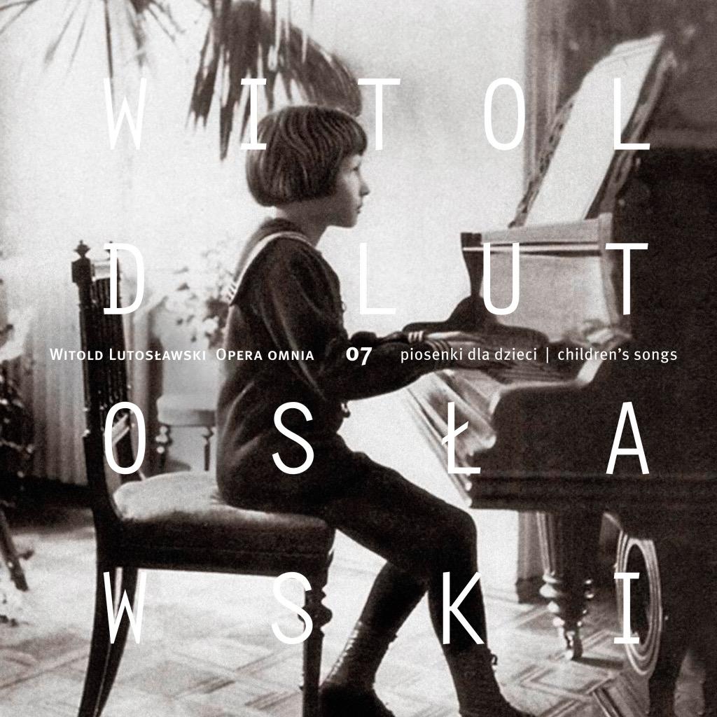 Witold Lutosławski – Opera omnia 07