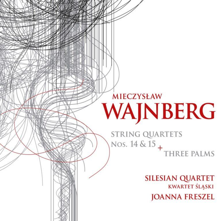 Mieczysław Wajnberg (Weinberg) – Kwartety smyczkowe XIV-XV, Trzy palmy op. 120