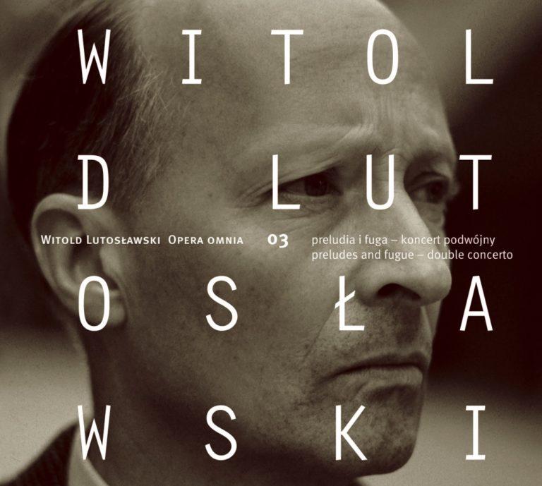 Witold Lutosławski – Opera Omnia 03