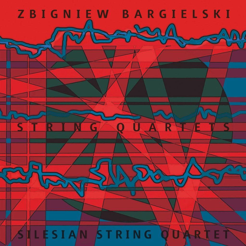 okładka płyty Zbigniew Bargielski /String Quartets