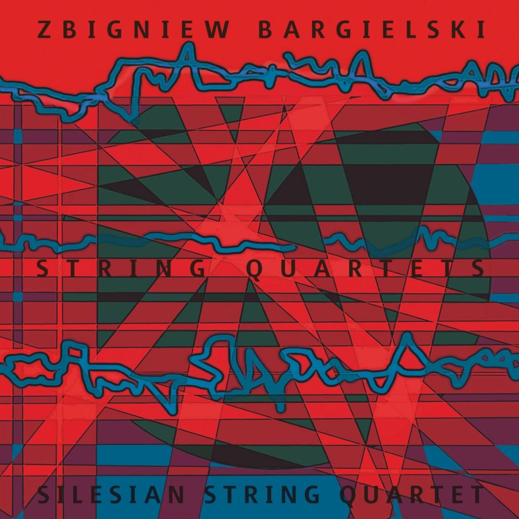Zbigniew Bargielski – String Quartets