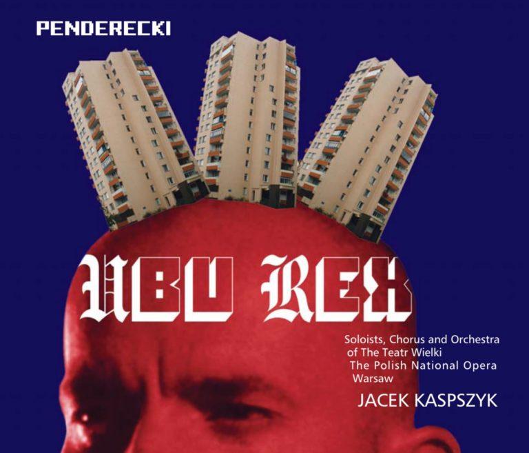 K. Penderecki – Ubu Rex
